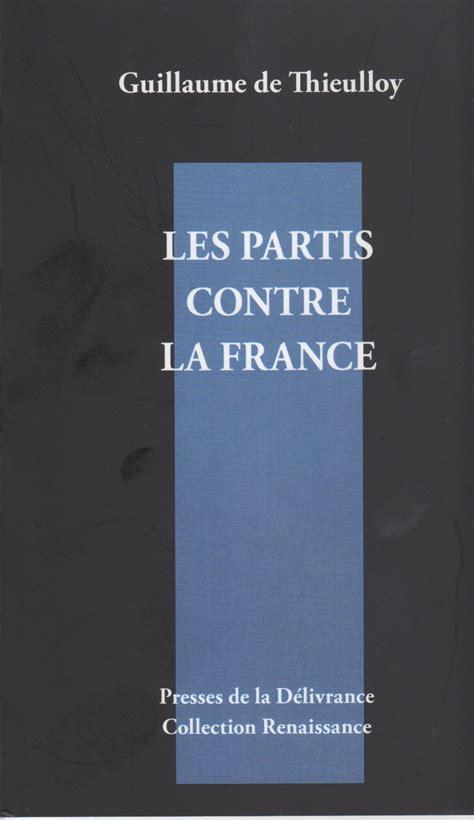 libro la france contre les les partis contre la france les 4 v 233 rit 233 s