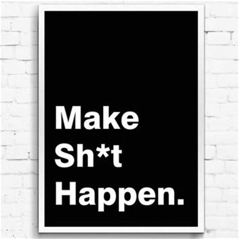 how to make sh t happen make more money get in better shape create epic relationships and your books shop make it happen wall on wanelo