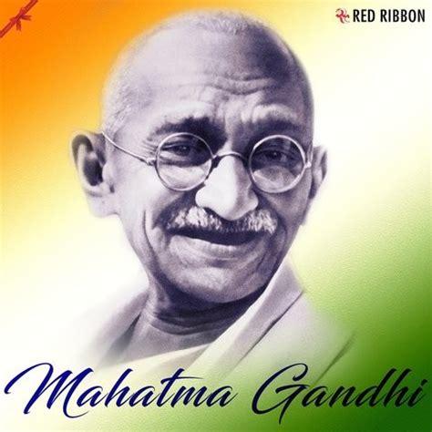 mahatma gandhi biography mp3 download mahatma gandhi songs download mahatma gandhi mp3 songs