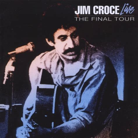 The Last American Jim Croce Jim Croce Jim Croce Live The Tour Ed Cd Grooves Inc