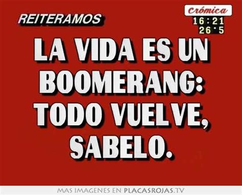 imagenes de la vida es un boomerang la vida es un boomerang todo vuelve sabelo placas