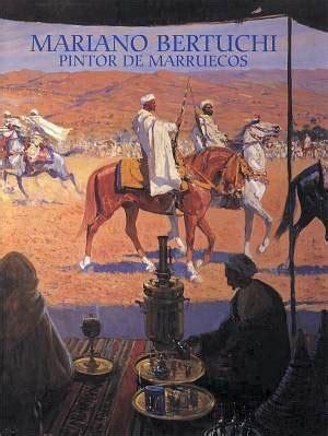 libro el pintor de las mariano bertuchi pintor de marruecos escrito para