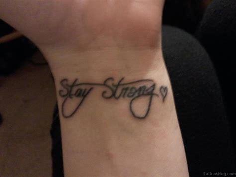 stay true wrist tattoo 56 alluring stay strong tattoos on wrist