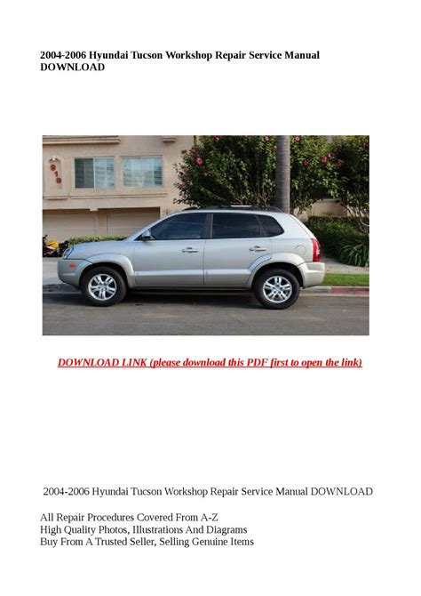 hyundai tucson service repair manual 2004 2009 automotive service repair manual 2004 2006 hyundai tucson workshop repair service manual download by molly issuu