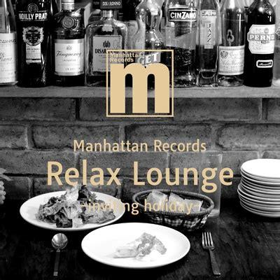 Manhattan Records Manhattan Records Relax Lounge Inviting Hmv Books Lexcd 15029