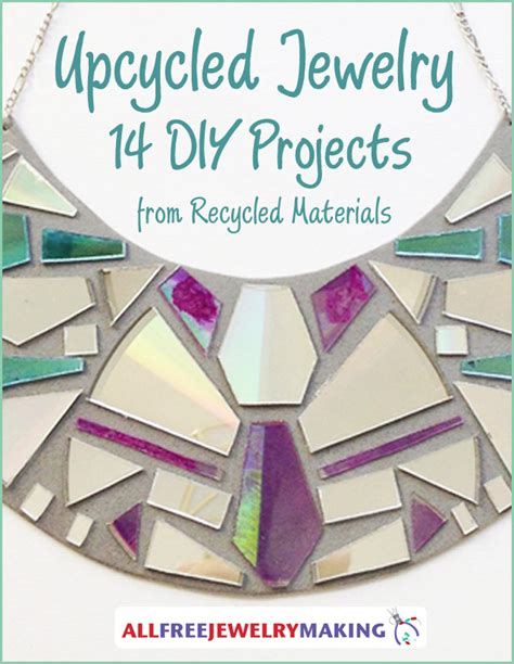 diy projects recycled materials upcycled jewelry 14 diy projects from recycled materials