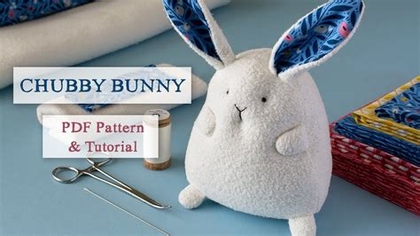 chubby bunny sewing pattern youtube