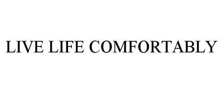 live life comfortably romeo juliette inc trademarks 30 from trademarkia