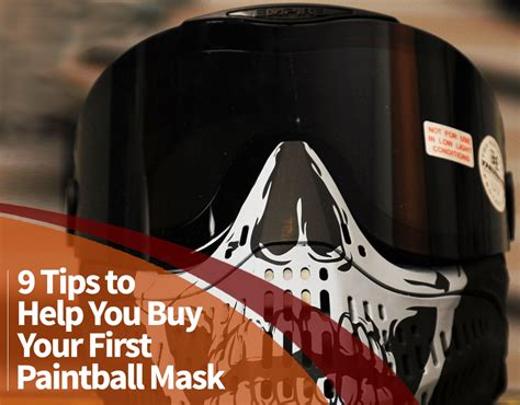 9 sneaky tips to help 9 tips to help you buy your paintball mask