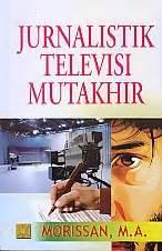 Jurnalistik Televisimutakhir toko buku rahma jurnalistik televisi mutakhir