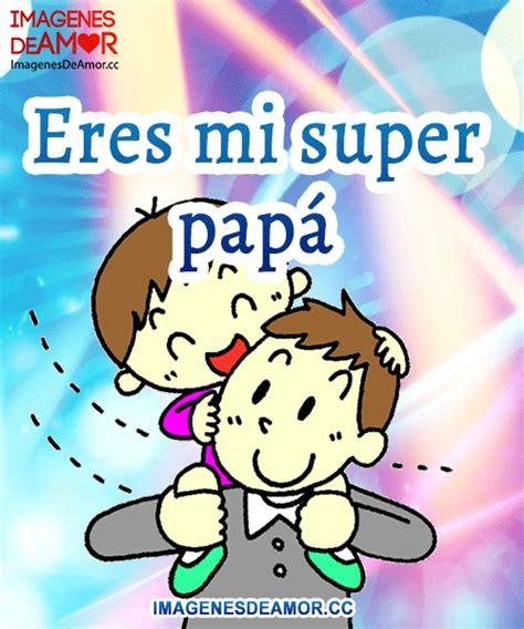 imagenes de amor para el papa 161 feliz d 237 a pap 225 im 225 genes para el d 237 a del padre con
