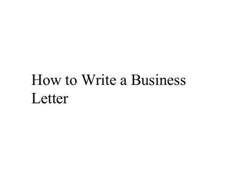 business letters slideshare business letters how to write a business letter