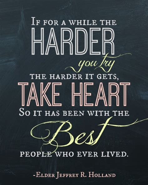 Has It So by Quot The Harder You Try Quot Printable Quote A S Take