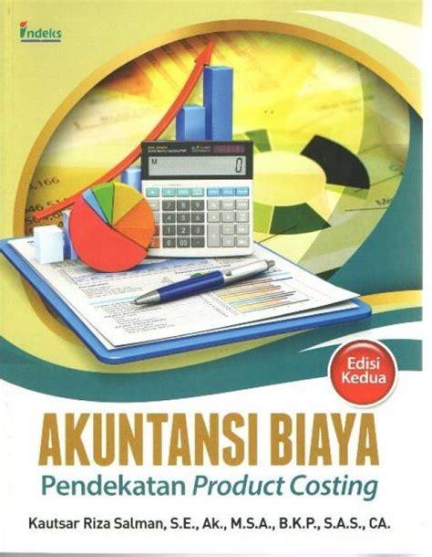 Akuntansi Biayaproduct Costingedkedua bukukita akuntansi biaya pendekatan product costing edisi kedua
