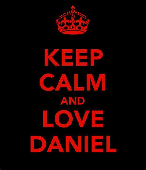 imágenes de keep calm and love keep calm and love daniel poster daniel keep calm o matic