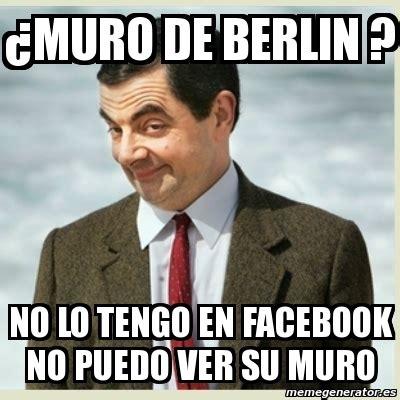 Berlin Meme - meme mr bean 191 muro de berlin no lo tengo en facebook