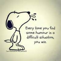 Every Time You Find Some Humor In A Difficult Situation Win