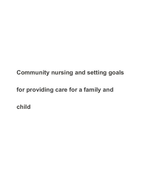 Setting And Achieving Goals Essay by Community Nursing And Setting Goals For Providing Care For A Family A