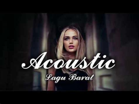 free download mp3 akustik barat new lagu barat hits cover kumpulan lagu barat terbaru