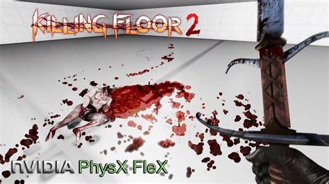 physx killing floor 2 killing floor 2 nvidia physx flex montage 2