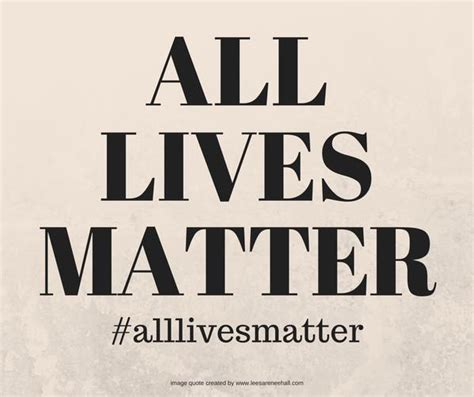 lives matter all lives matter myblackmatters
