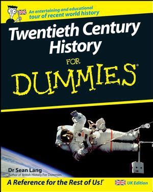 buying your first house for dummies twentieth century history for dummies book information for dummies