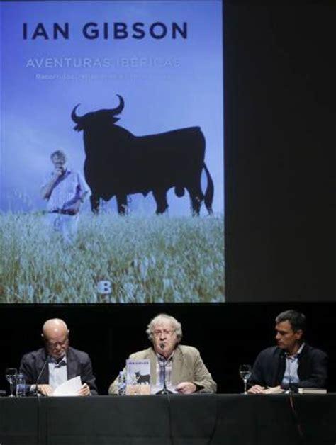 libro aventuras ibericas el sue 241 o ib 233 rico de ian gibson y pedro s 225 nchez cultura el pa 205 s