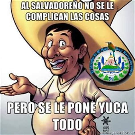 Funny Salvadorian Memes - 17 best images about mi pais mi gente mi cultura on