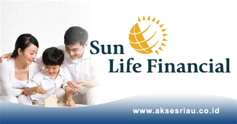 sun life financial indonesia sun life financial syariah lowongan pt sun life financial indonesia pekanbaru april 2017