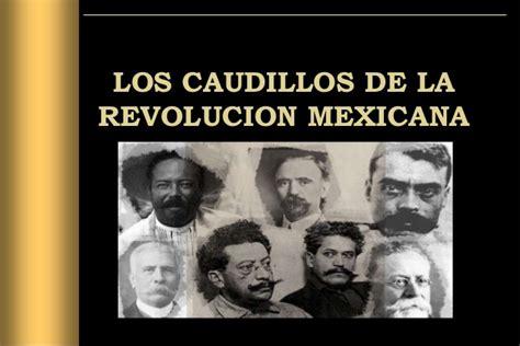 imagenes de la revolucion mexicana con nombres los caudillos de la revolucion mexicana