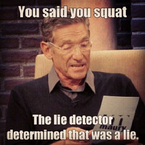 Maury Povich Lie Detector Meme - maury povich gym meme lie detector weight training