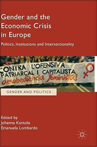 Financial Crisis In Europe Essay by Gender And The Economic Crisis In Europe Politics Institutions And Intersectionality