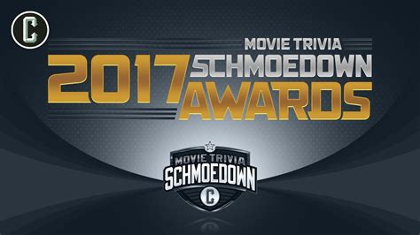 film quiz of the year 2017 2017 movie trivia schmoedown awards youtube