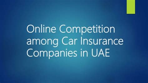 Car Insurance Companies In Dubai by Competition Among Car Insurance Companies In Uae