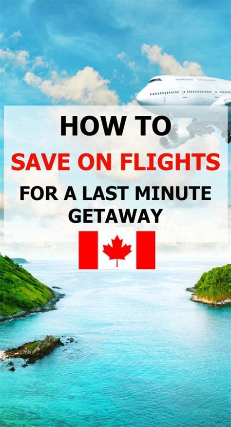 how to save on flights for your last minute getaway canadian edition