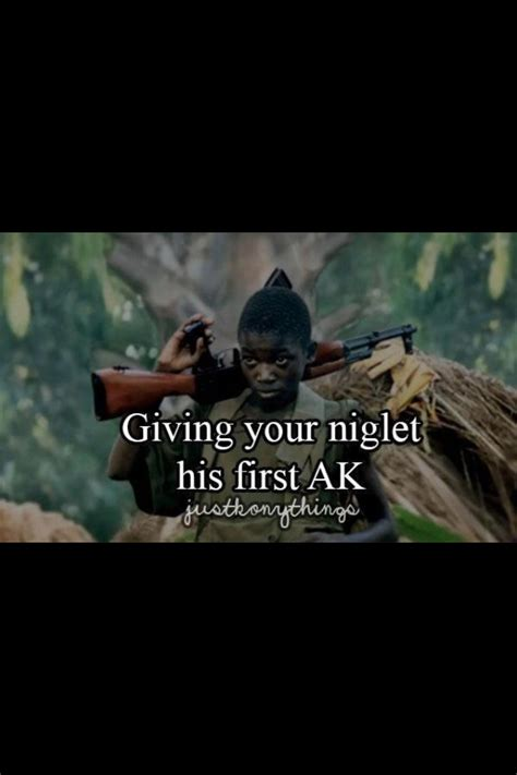 Parody Meme - giving your niglet his first ak justgirlythings parody