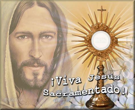 imagenes de jesus eucaristia oraci 243 n a jes 250 s sacramentado oraciona
