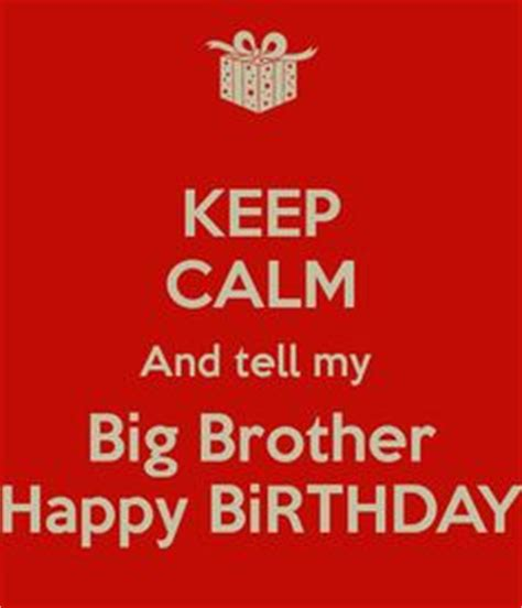 Big Birthday Quotes Big Brother Birthday Quotes Quotesgram