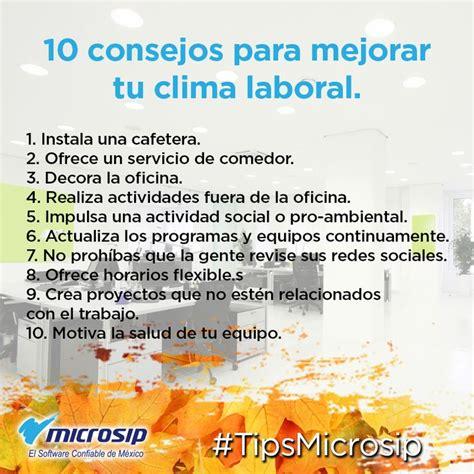 10 consejos para lograr un tipsmicrosip 10 consejos para mejorar tu clima laboral
