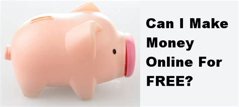 Free Sign Up Make Money Online - can i make money online for free you wish