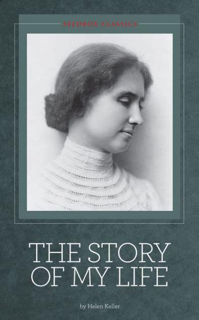 biography of helen keller in gujarati the story of my life helen keller by helen keller nook