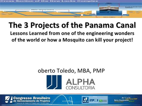 Lessons Learned From Mba Program the three projects of the panama canal brasil pptx