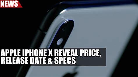 apple iphone x reveal price release date specs