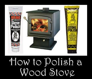 Woodstoves And Other Winter Essentials How To Polish A
