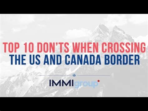 how is the us top 10 don ts when crossing the us and canada border