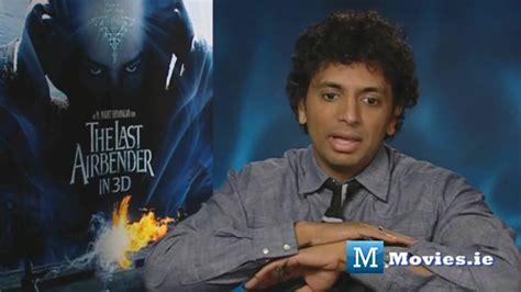 M. Night Shyamalan talks THE LAST AIRBENDER sequels ... M Night Shyamalan Movies