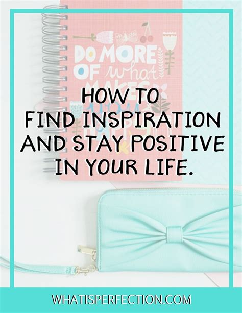How To Find Positive How To Find Inspiration In Your Tips From What Is Perfection