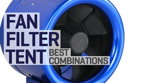 best fan for grow tent choose the right carbon filter and inline fan for your