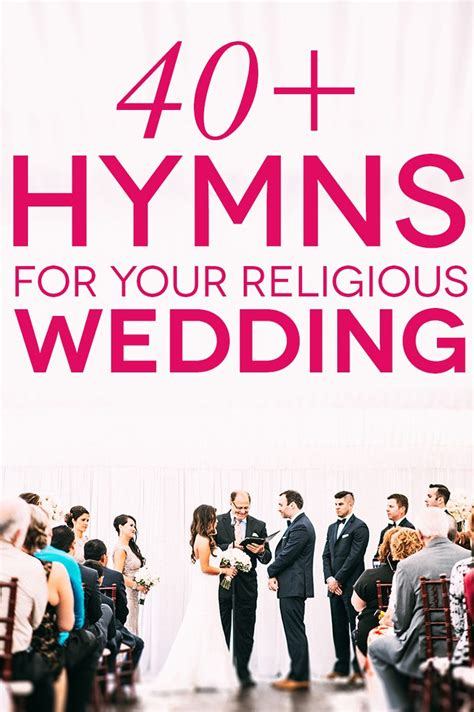 Wedding Hymns by 41 Wedding Hymns For Your Religious Wedding Ceremony A