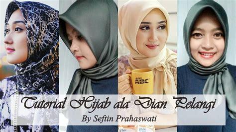 tutorial hijab ala dian pelangi seftin prahaswati youtube
